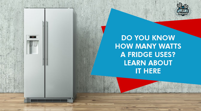 Do You Know How Many Watts a Fridge Uses? Learn About It Here