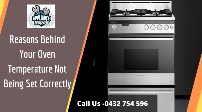 Reasons Behind Your Oven Temperature Not Being Set Correctly